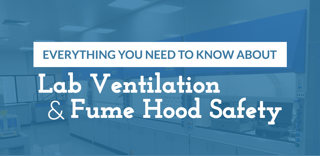 Lab Ventilation and Fume Hood Safety